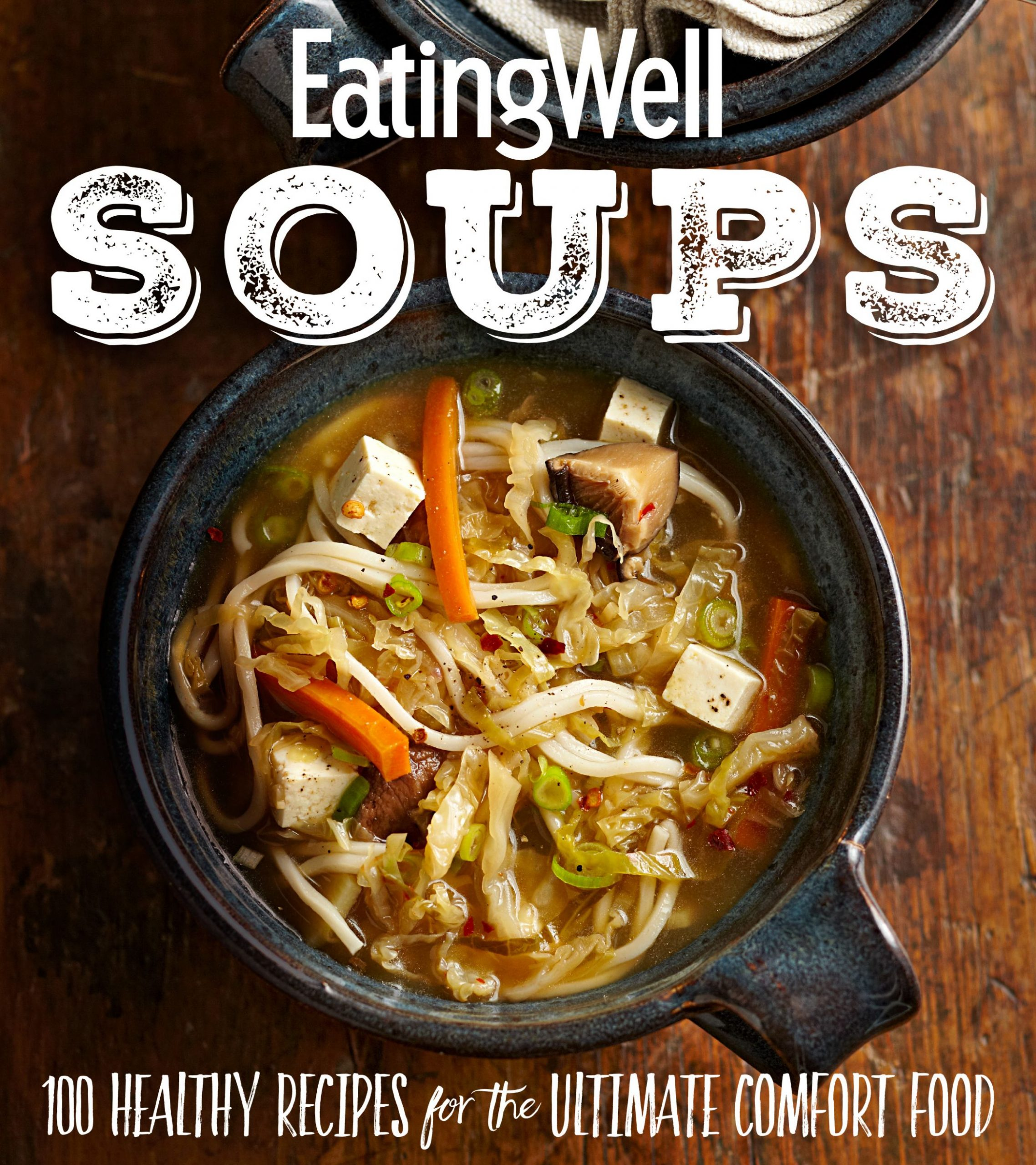 Eatingwell Soups: 12 Healthy Recipes for the Ultimate Comfort Food  (Paperback) - Walmart
