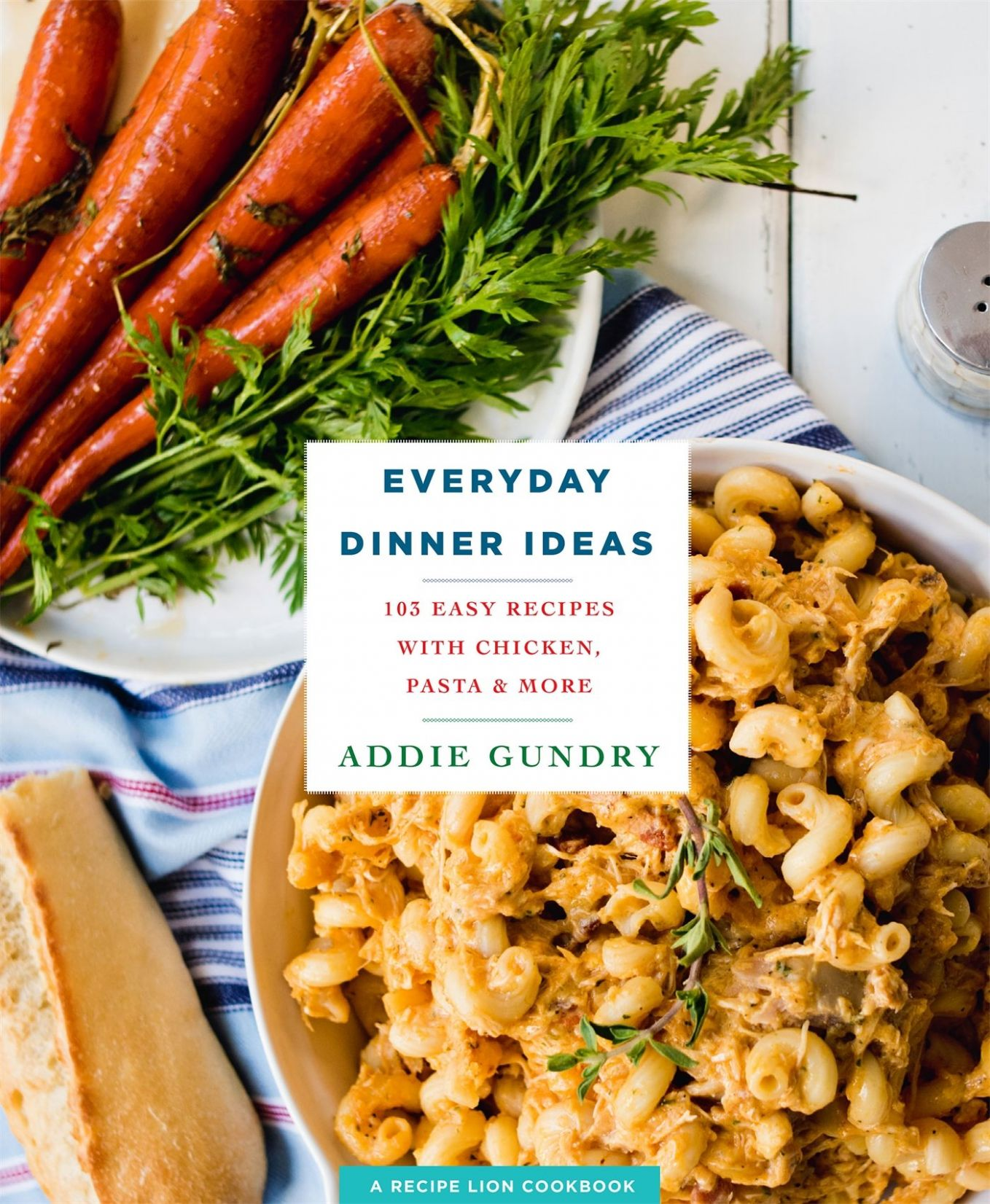 Everyday Dinner Ideas: 11 Easy Recipes for Chicken, Pasta, and ..