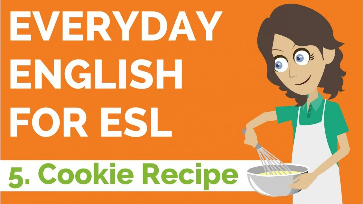 Everyday English for ESL — Lesson Five — Cookie Recipe - Easy Recipes Esl