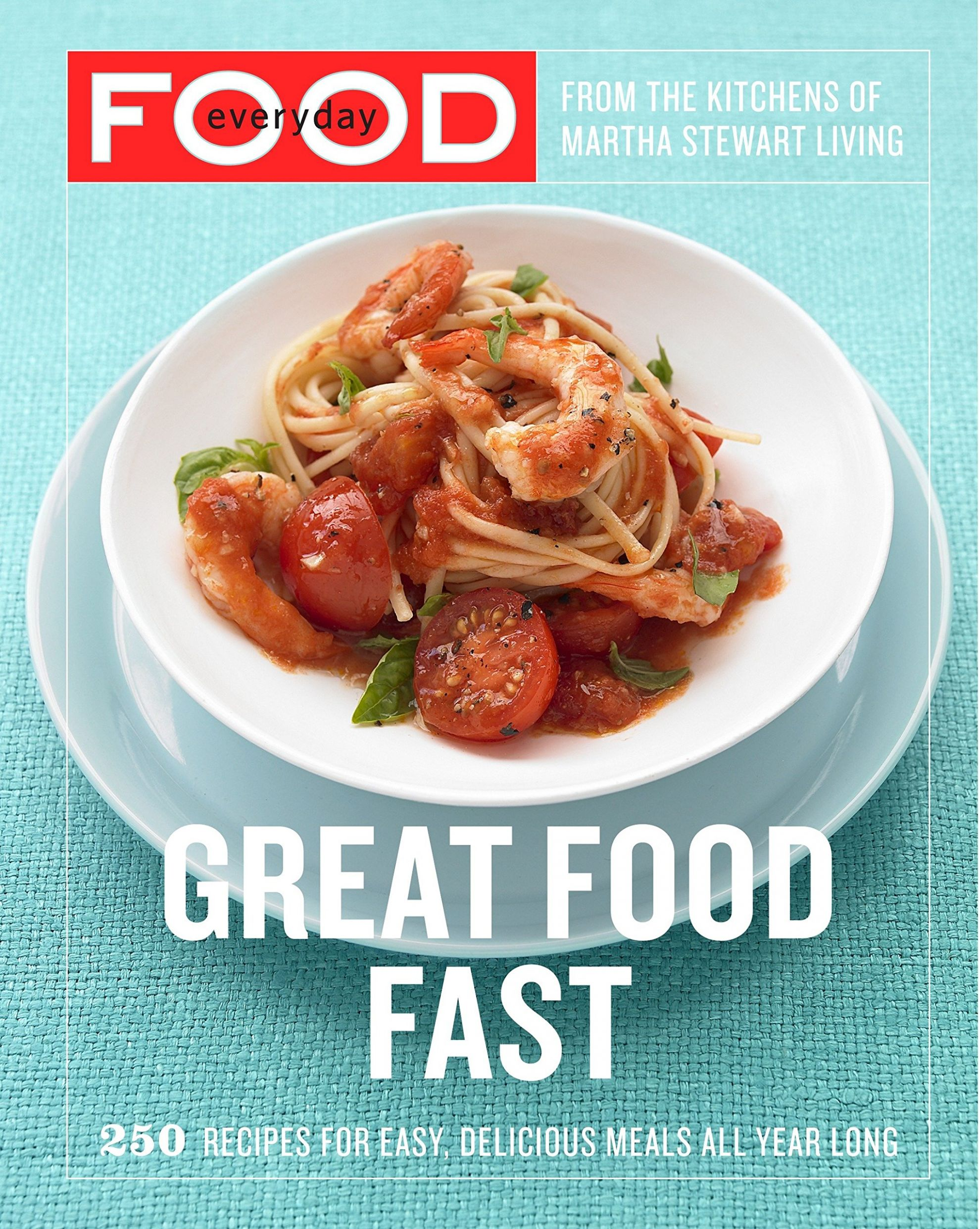 Everyday Food: Great Food Fast: 9 Recipes for Easy, Delicious ...