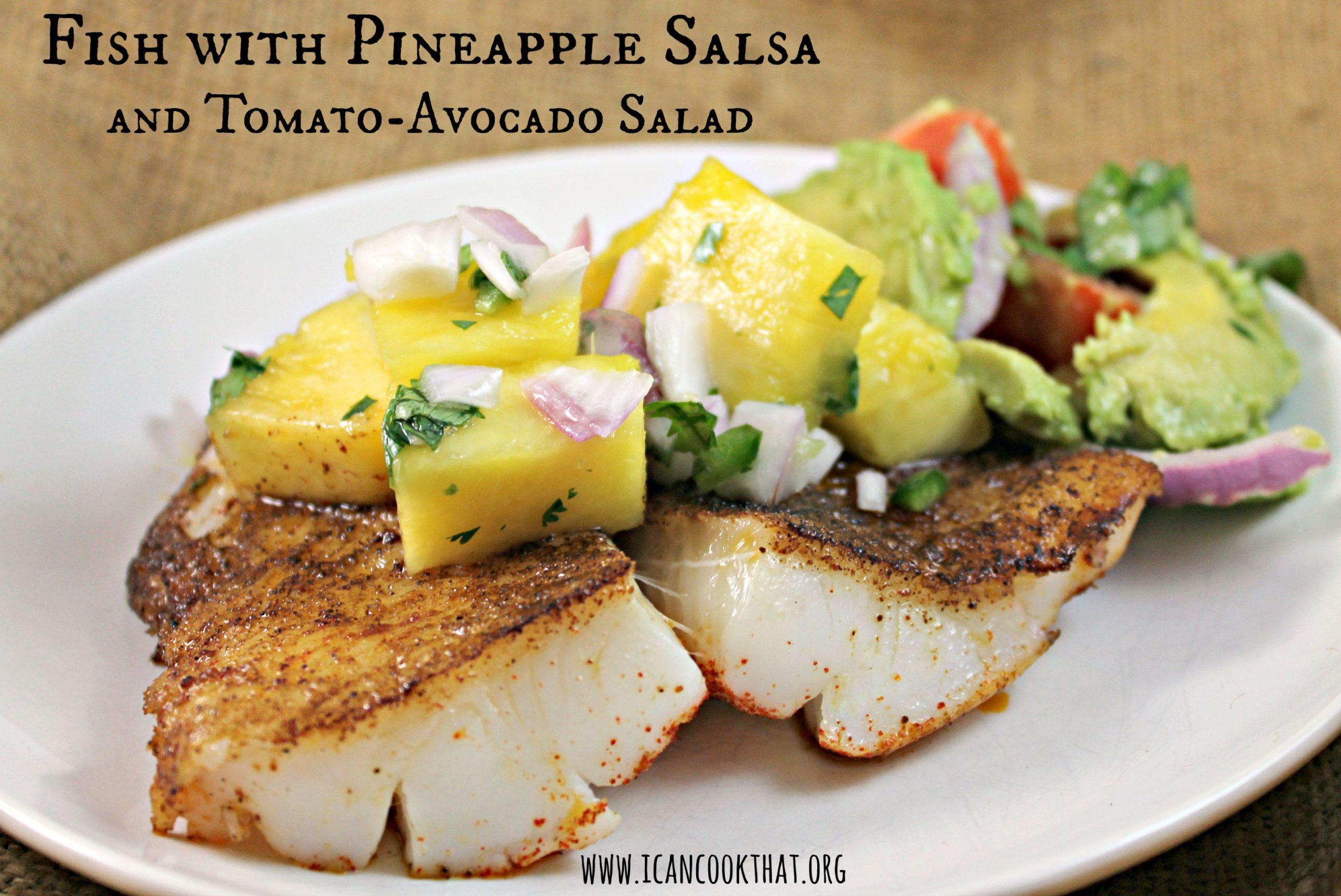Fish with Pineapple Salsa and Tomato-Avocado Salad - Recipe Fish With Pineapple