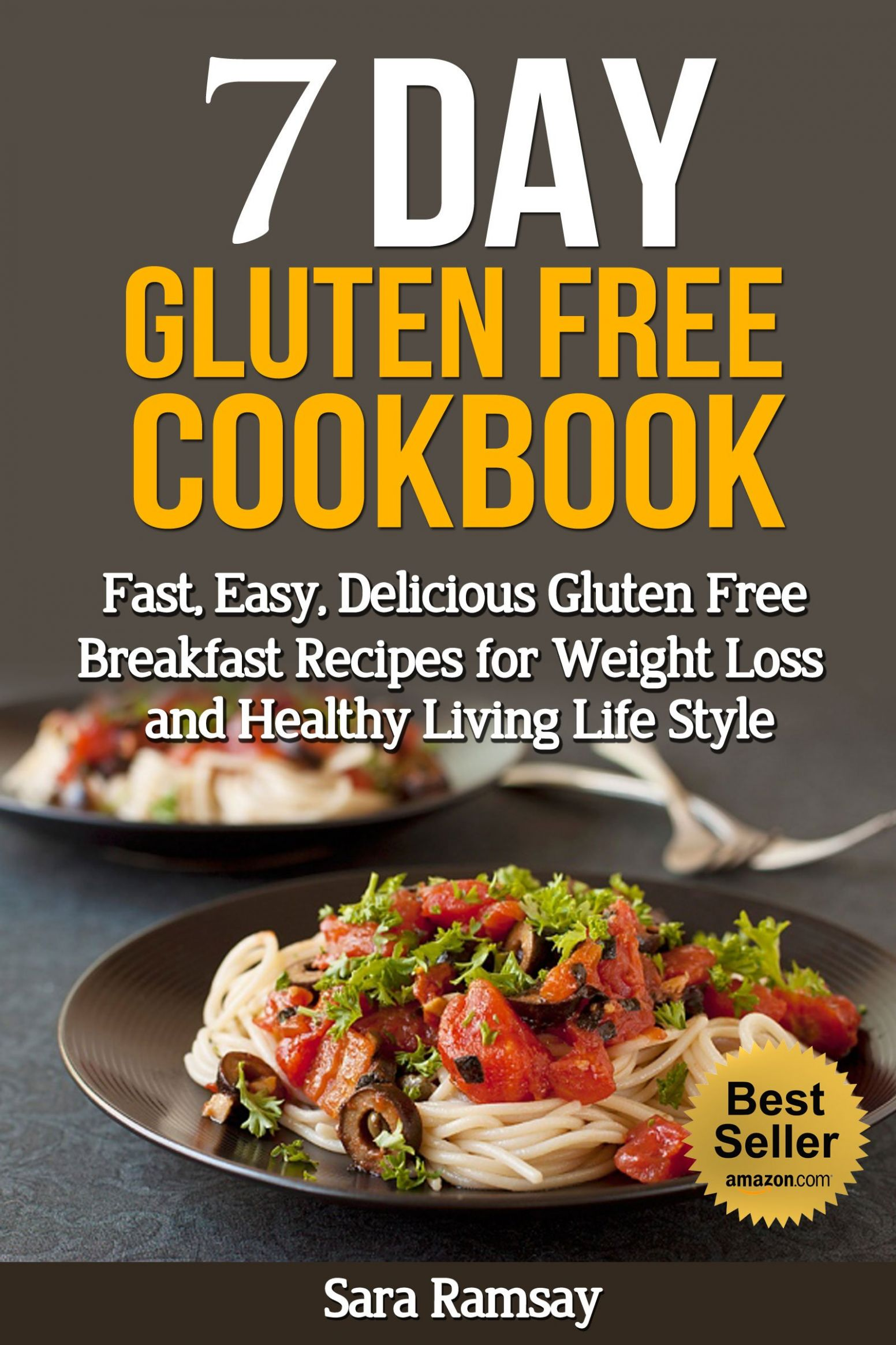 Gluten Free:11 Day gluten-free Cookbook: Fast, Easy, Delicious gluten-free  Breakfast Recipes for Weight Loss and Healthy Living Life Style (healthy ..