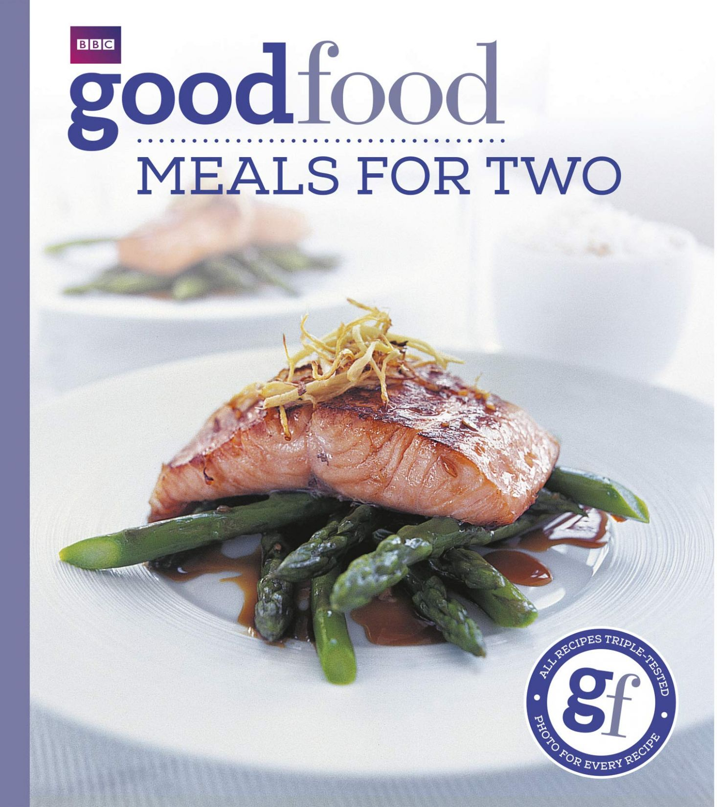 Good Food: Meals For Two: Triple-tested Recipes: Tried-and-tested ..