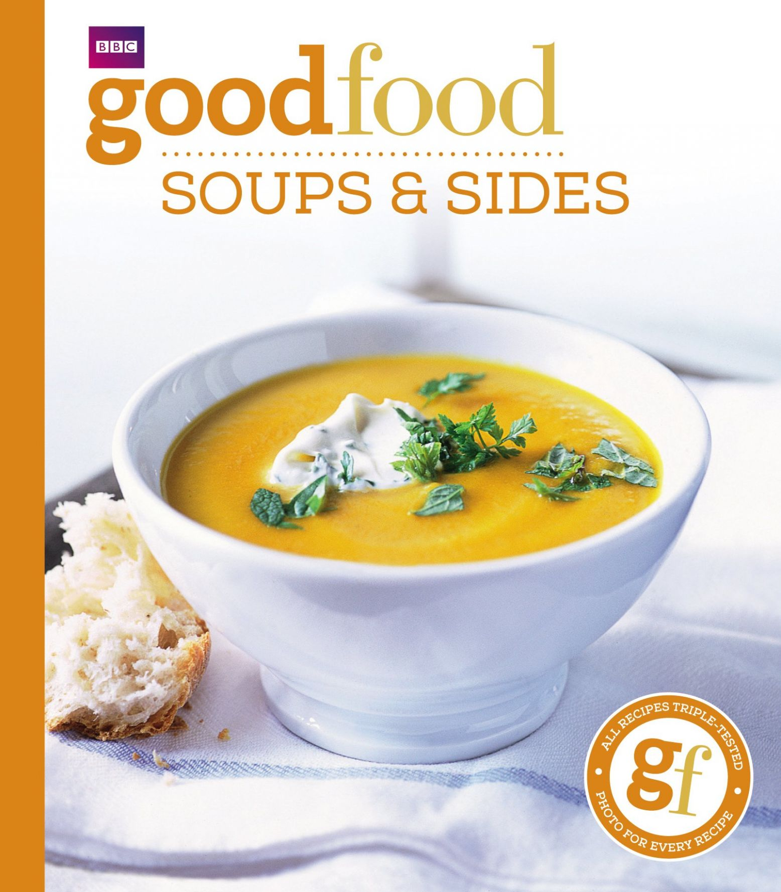 Good Food: Soups & Sides: Triple-tested recipes (Good Food 12 ..