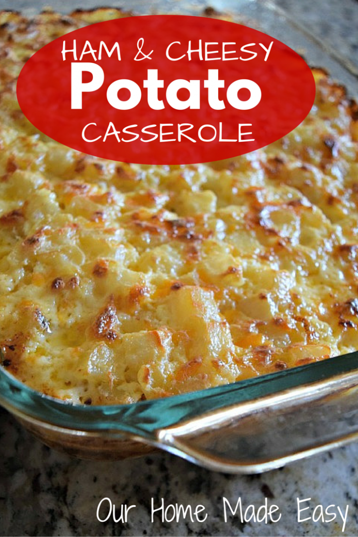 Ham and Cheesy Potato Casserole