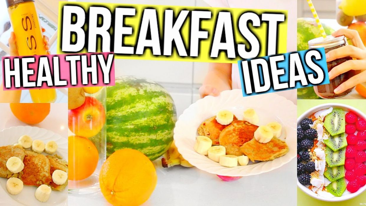 Healthy Breakfast Ideas! Fast, Easy & Delicious! - Healthy Recipes Youtube Channel