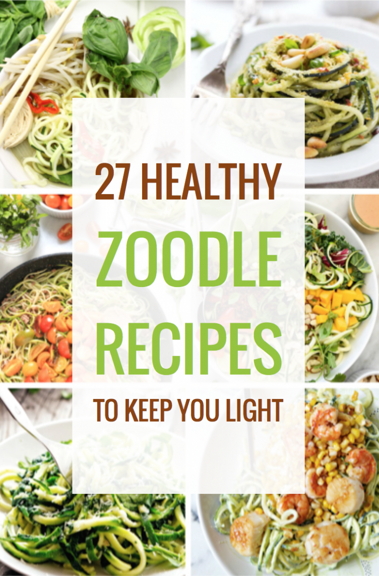 Healthy Zoodle Dishes That Allow You to Indulge Without Feeling ...