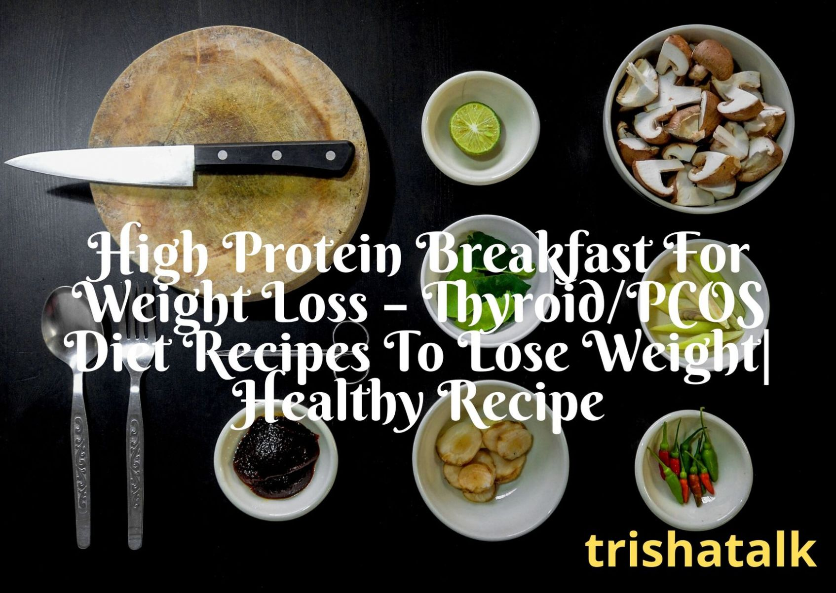 High Protein Breakfast For Weight Loss - Thyroid/PCOS Diet Recipes ...