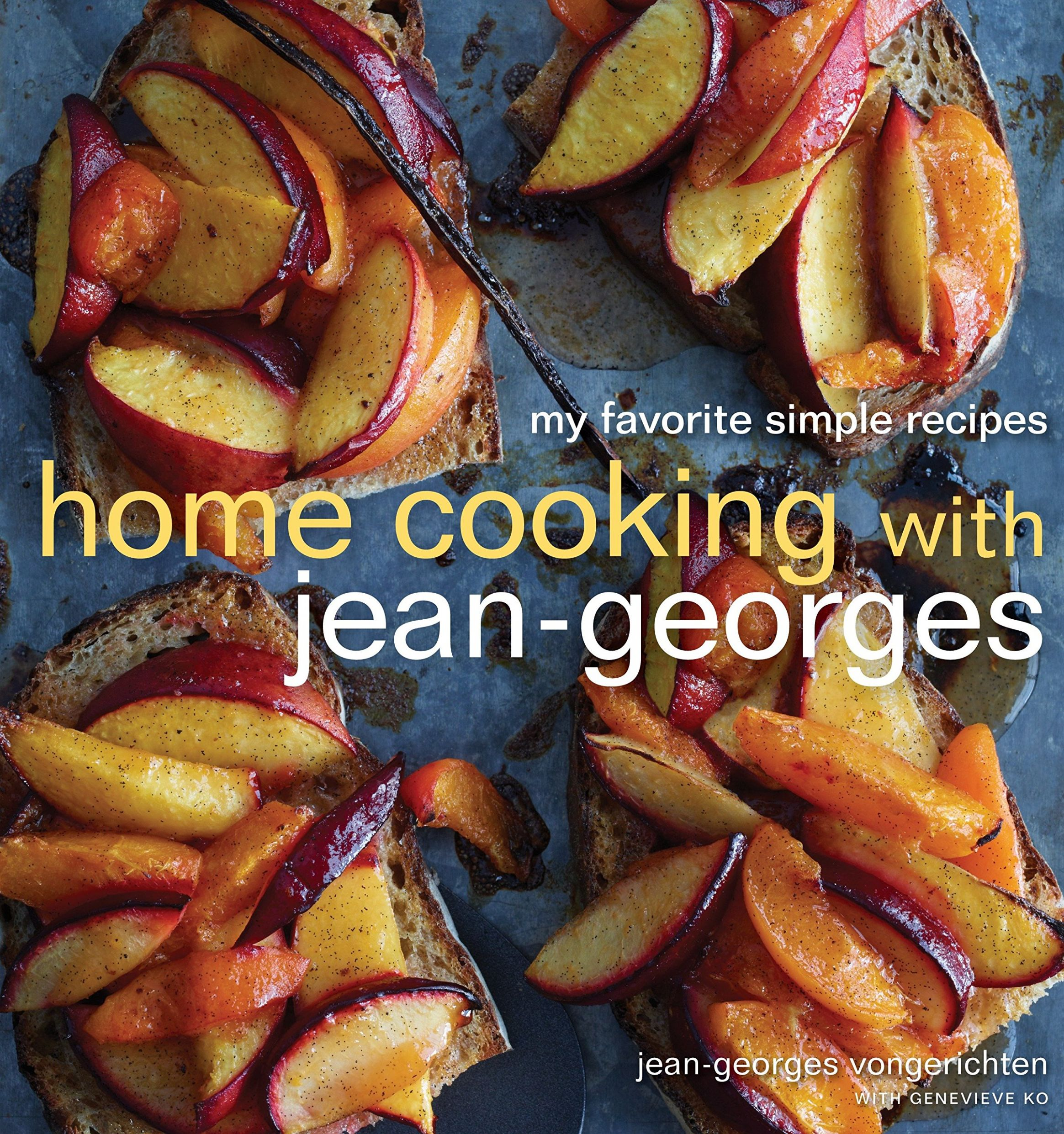 Home Cooking with Jean-Georges: My Favorite Simple Recipes: A ..