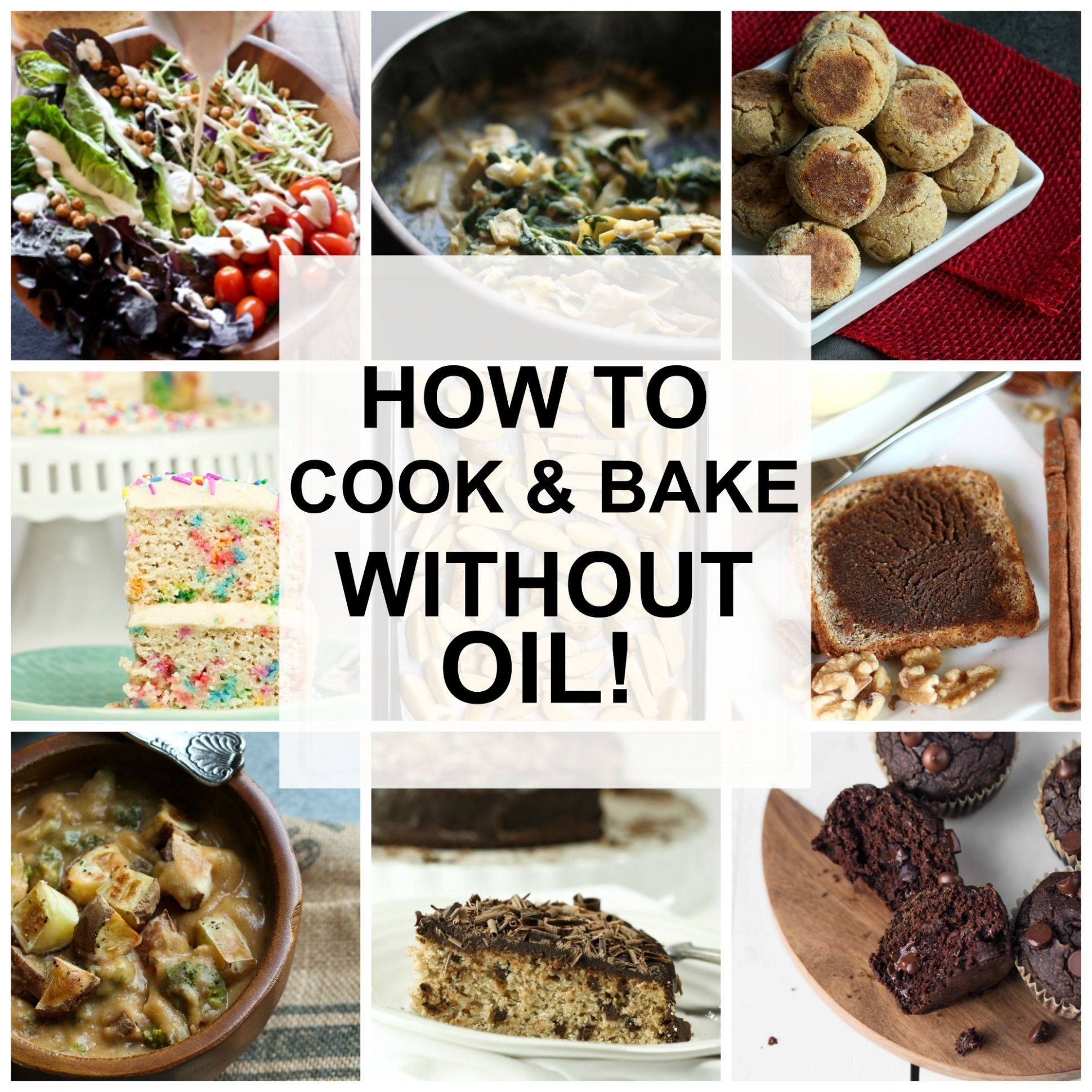 How to Cook and Bake Without Oil - The Vegan 12 - Zero Oil Recipes For Weight Loss