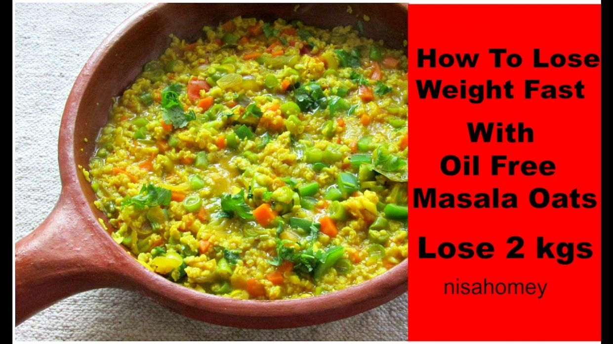 How To Lose Weight Fast With Oats - Oil Free Masala Oats For Quick Weight  Loss-Indian Meal/Diet Plan - Oats Recipes For Weight Loss Youtube