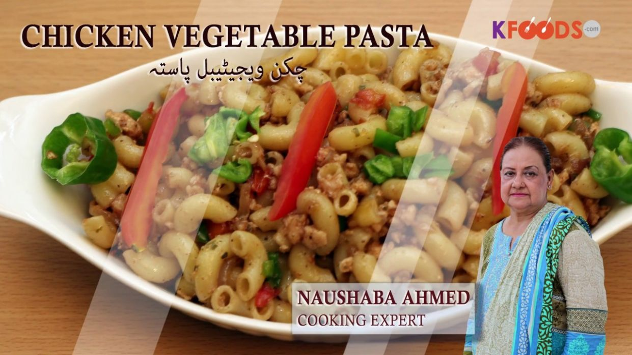 How to Make Delicious Chicken Vegetable Pasta Recipe (Video in Urdu/English) - Recipes Of Pasta In Urdu