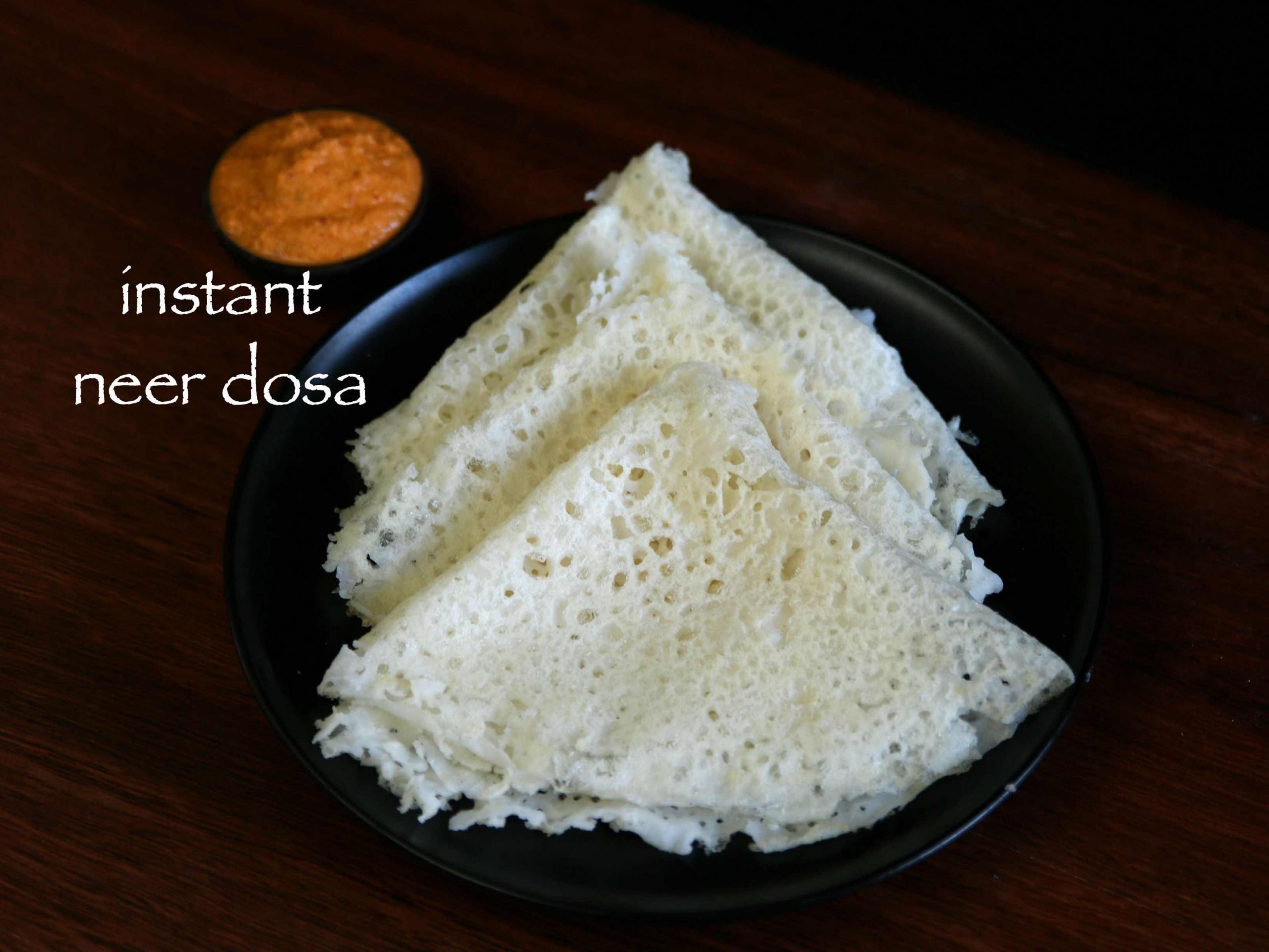instant neer dosa recipe | neer dose recipe with rice flour - Recipes Rice Flour
