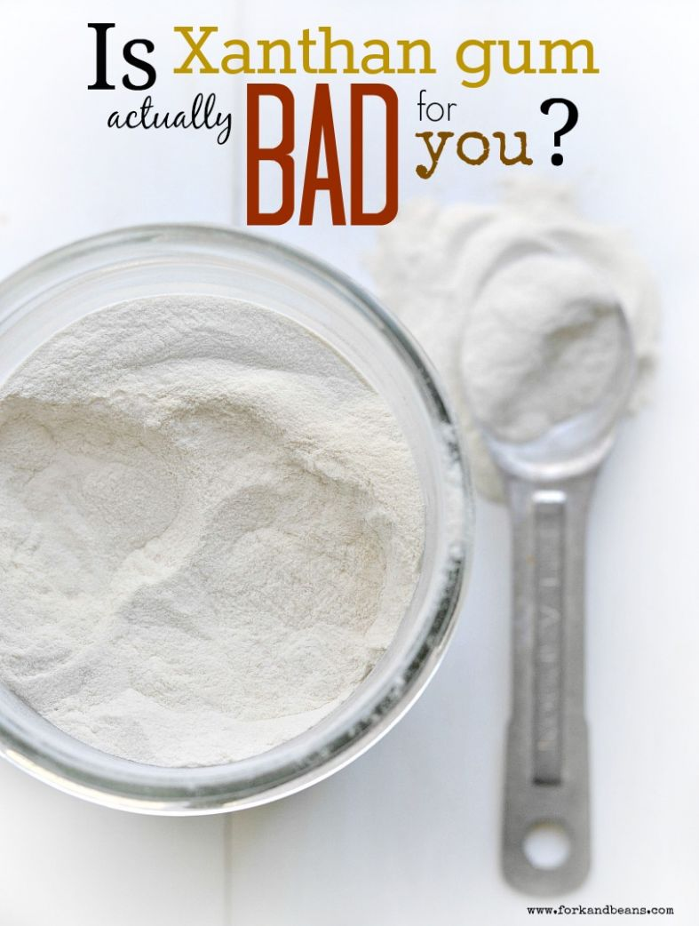 Is Xanthan Gum Actually Bad for You? - Fork and Beans - Healthy Recipes With Xanthan Gum