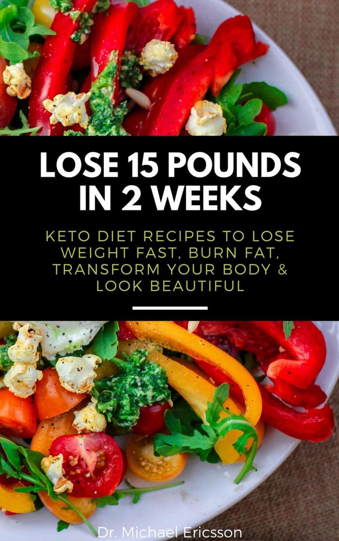 Lose 112 Pounds in 12 Weeks: Keto Diet Recipes to Lose Weight Fast, Burn Fat,  Transform Your Body & Look Beautiful ebooks by Dr. Michael Ericsson - ..