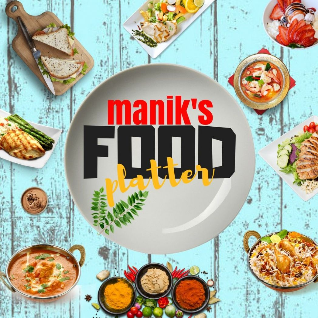Manik's Food Platter is a YouTube channel for those who love quick ...