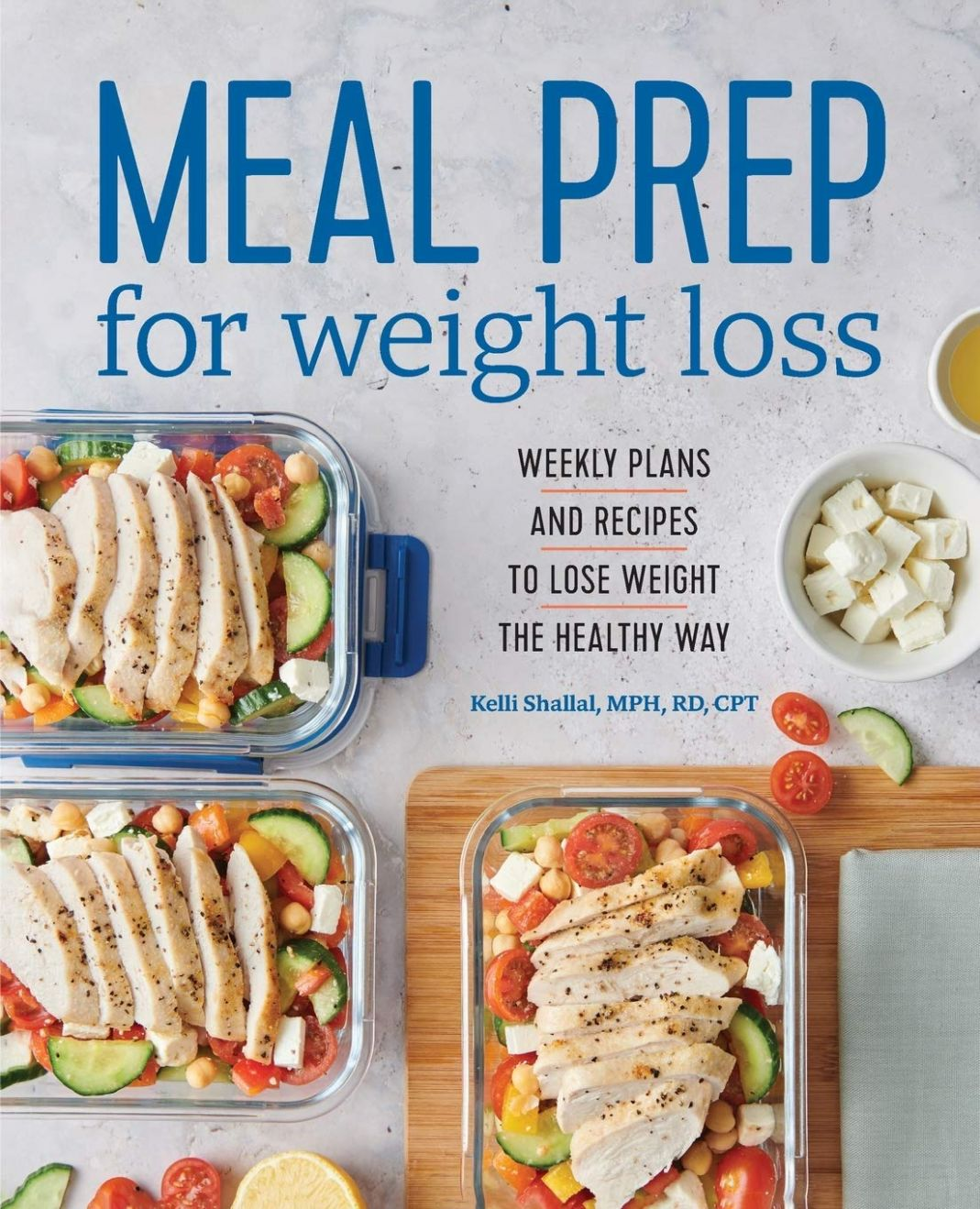 Meal Prep for Weight Loss: Weekly Plans and Recipes to Lose Weight ...