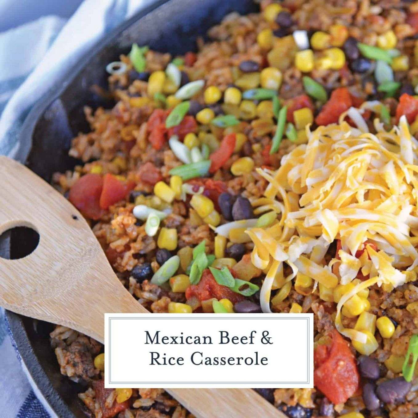 Mexican Beef and Rice Casserole | One Dish Ground Beef Recipe