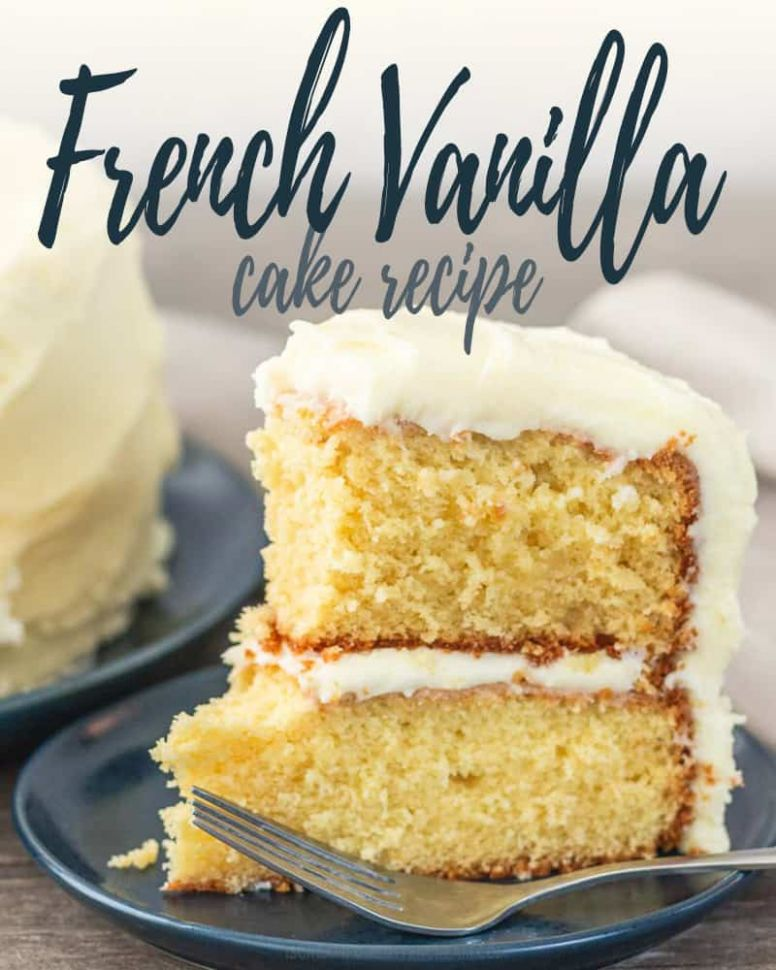 Moist French Vanilla Cake Recipe from Scratch - I Scream for ...