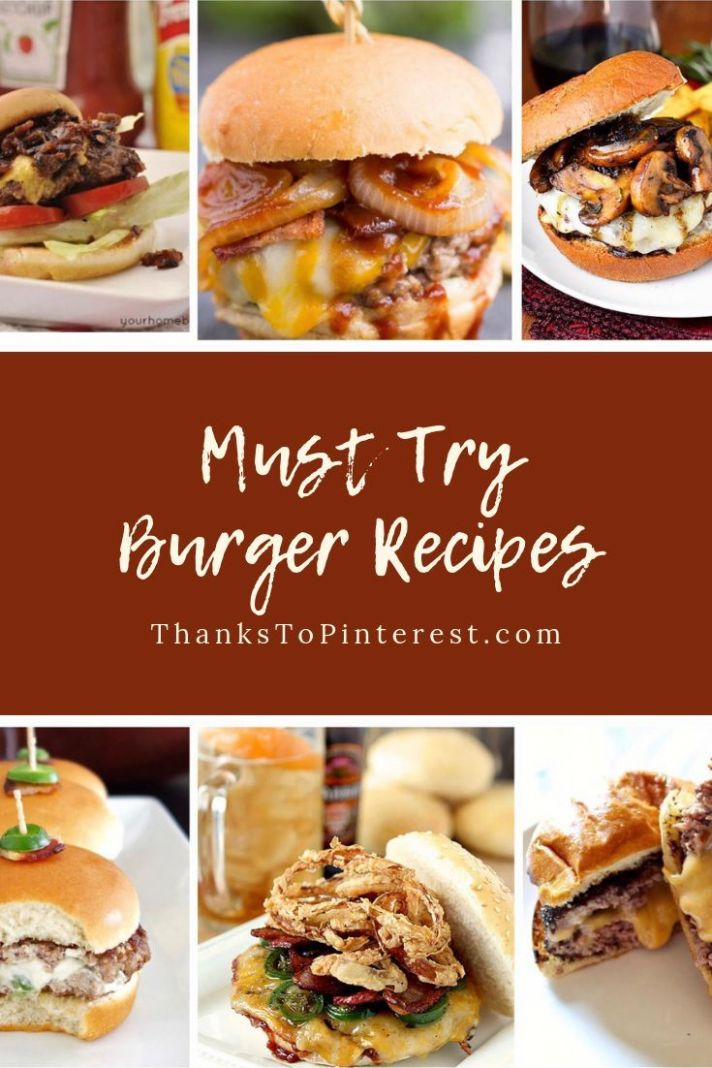 Must Try Burger Recipes - Some of the most popular burger recipes ...
