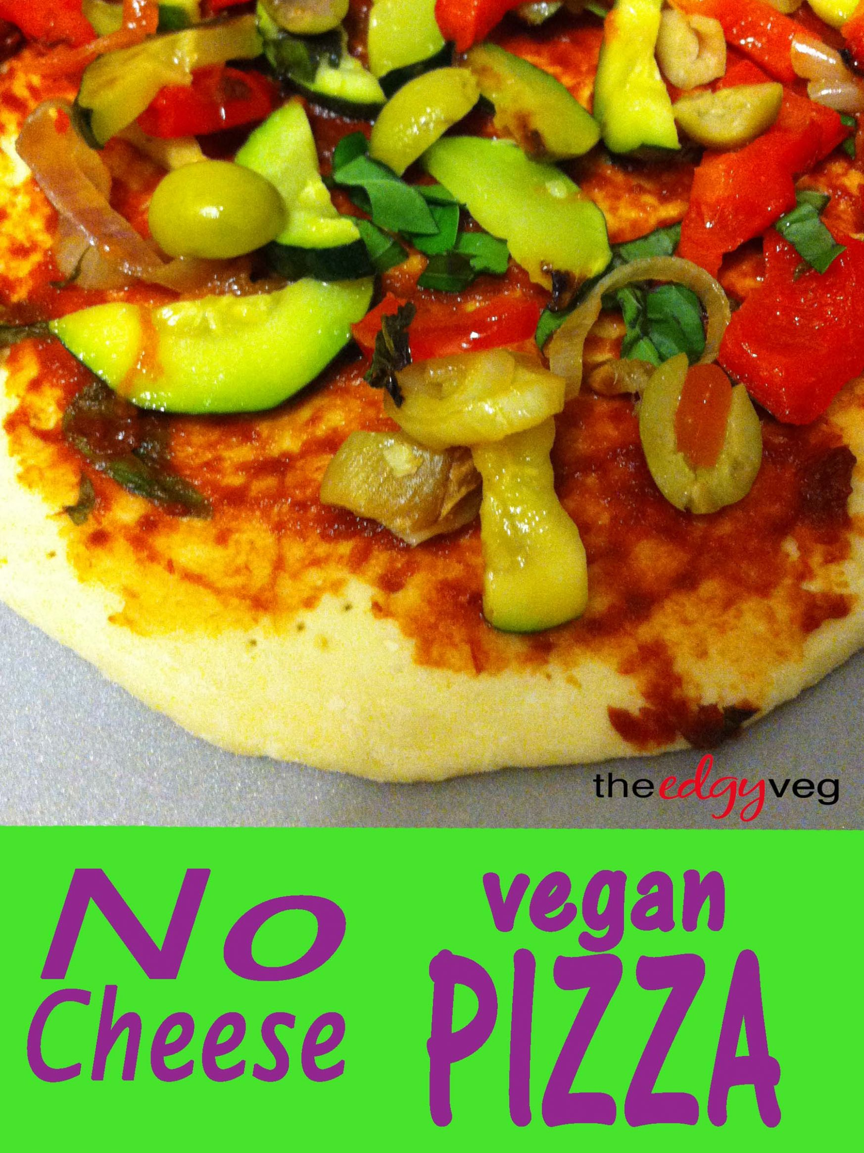 No Cheese Vegan Pizza - Pizza Recipes Without Cheese