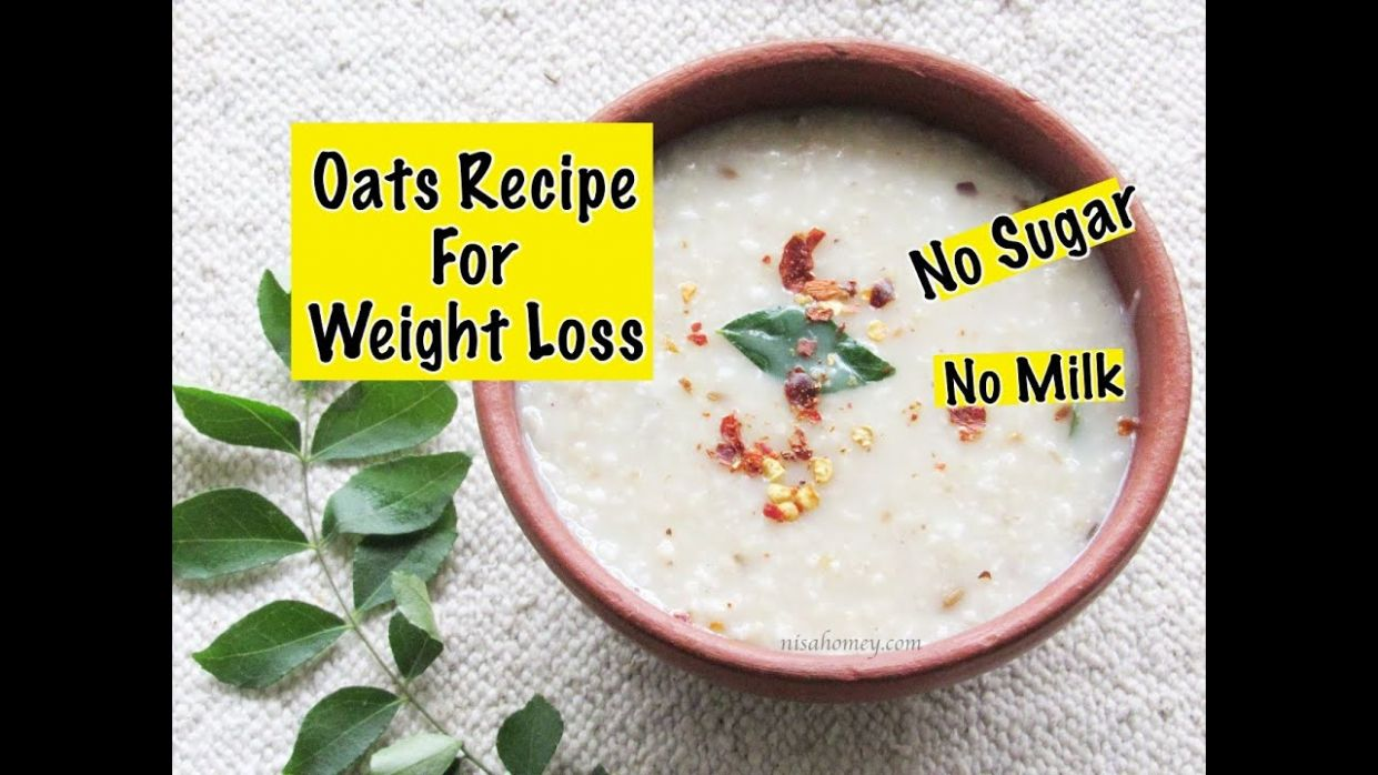 Oats Recipe For Weight Loss - Diabetic Friendly Healthy Indian Oatmeal  Porridge To Lose Weight Fast - Oats Recipes For Weight Loss Youtube