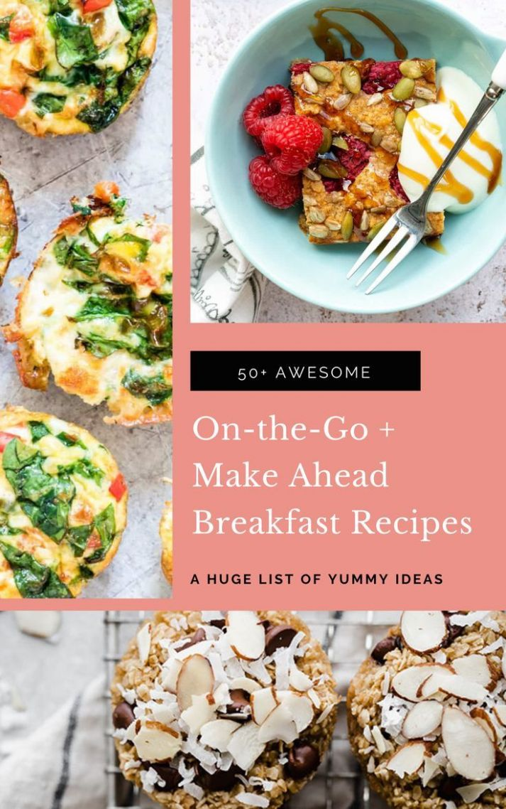 On-the-Go and Make-Ahead Breakfast Recipes: 11+ Awesome Ideas ...