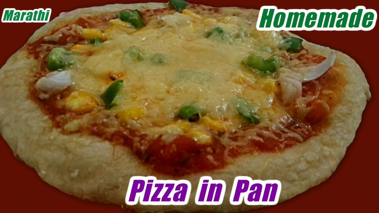 Pan Pizza Recipe in Marathi | How to Make Pizza In Pan (NO OVEN) Recipe  (Marathi) - Pizza Recipes Marathi