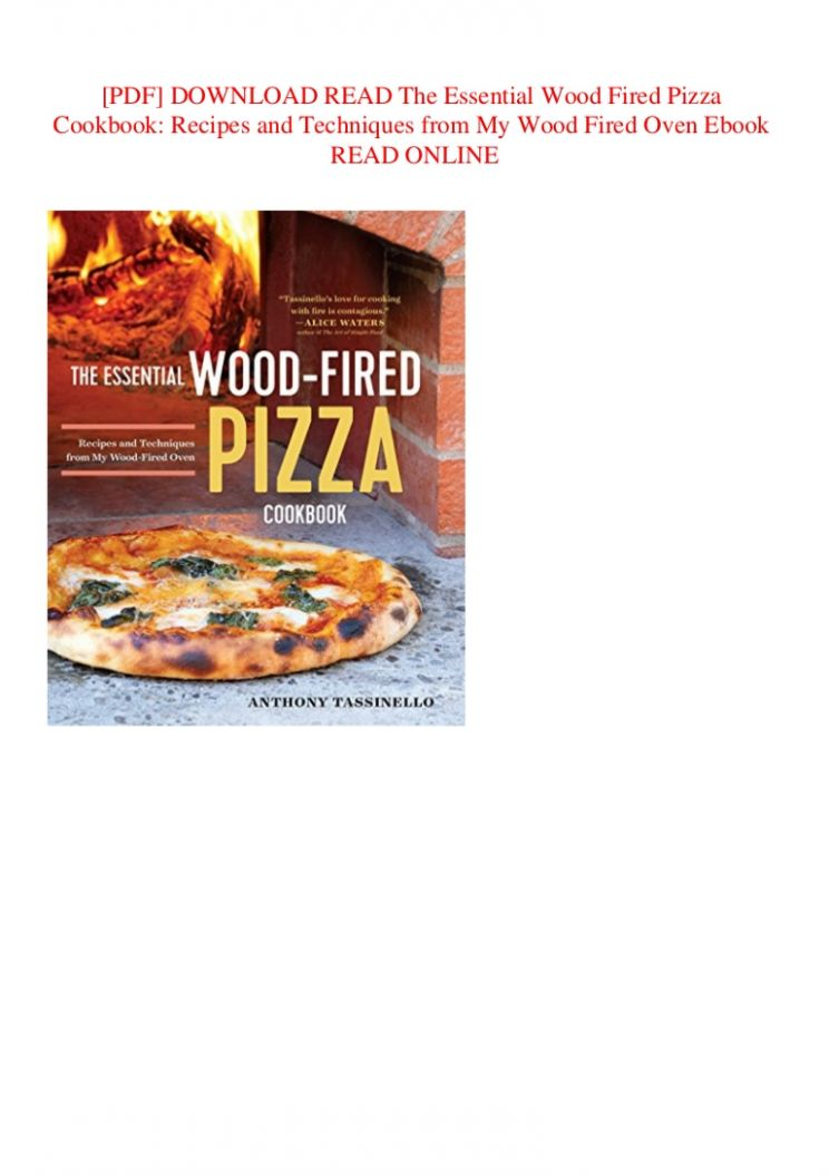 PDF] DOWNLOAD READ The Essential Wood Fired Pizza Cookbook Recipes a…