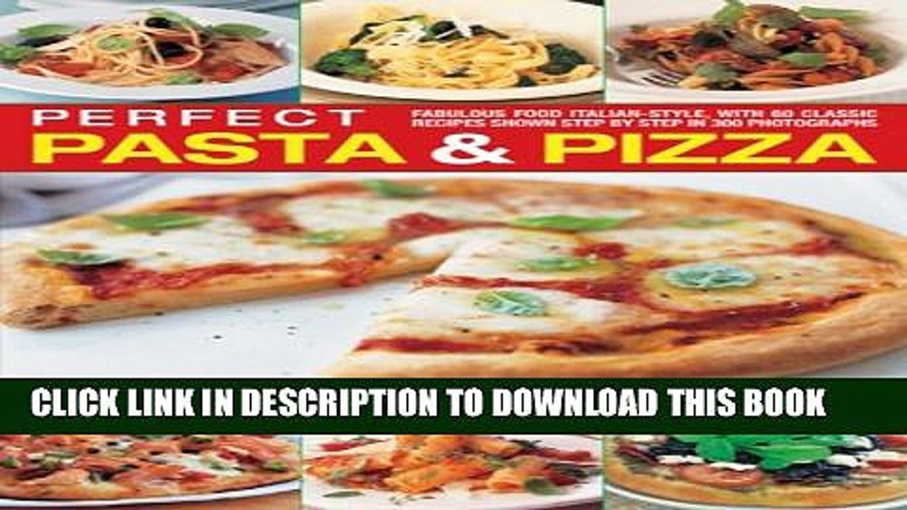 [PDF] Perfect Pasta and Pizza: Fabulous food Italian-style, with 9 classic  recipes shown step by
