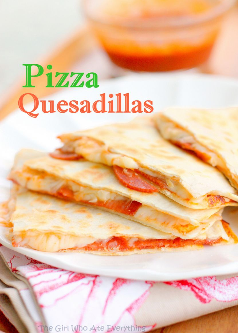 Pizza Quesadillas - The Girl Who Ate Everything