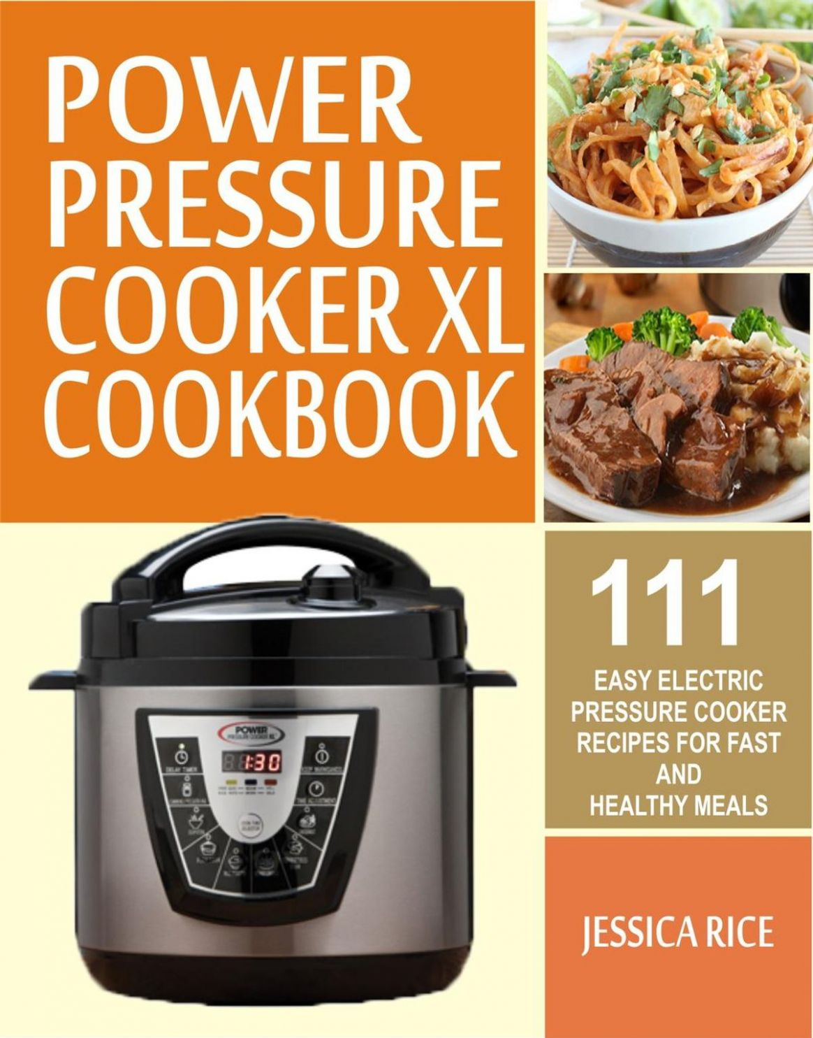 Power Pressure Cooker XL Cookbook: 10 Easy Electric Pressure Cooker  Recipes For Fast And Healthy Meals ebook by Jessica Rice - Rakuten Kobo - Recipes Cooking Xl