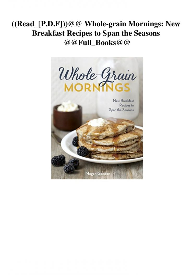 Read_[P.D.F]))@@ Whole-grain Mornings: New Breakfast Recipes to Spa…