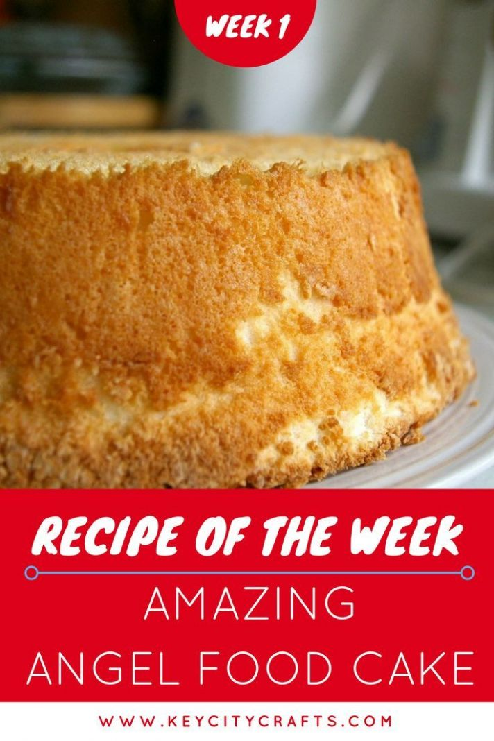 Recipe of the Week! Week 9: Amazing Angel Food Cake. Free PDF ..