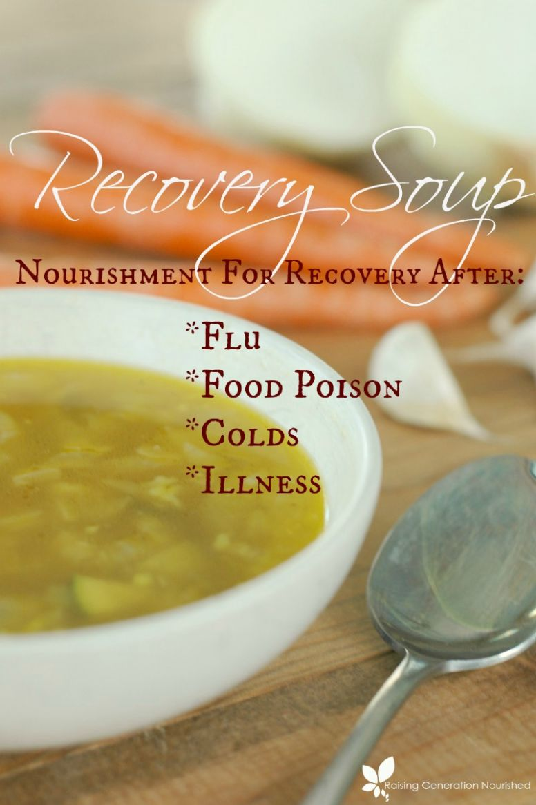 Recovery Soup :: Nourishment For Flu, Food Poisoning, Colds, and ..