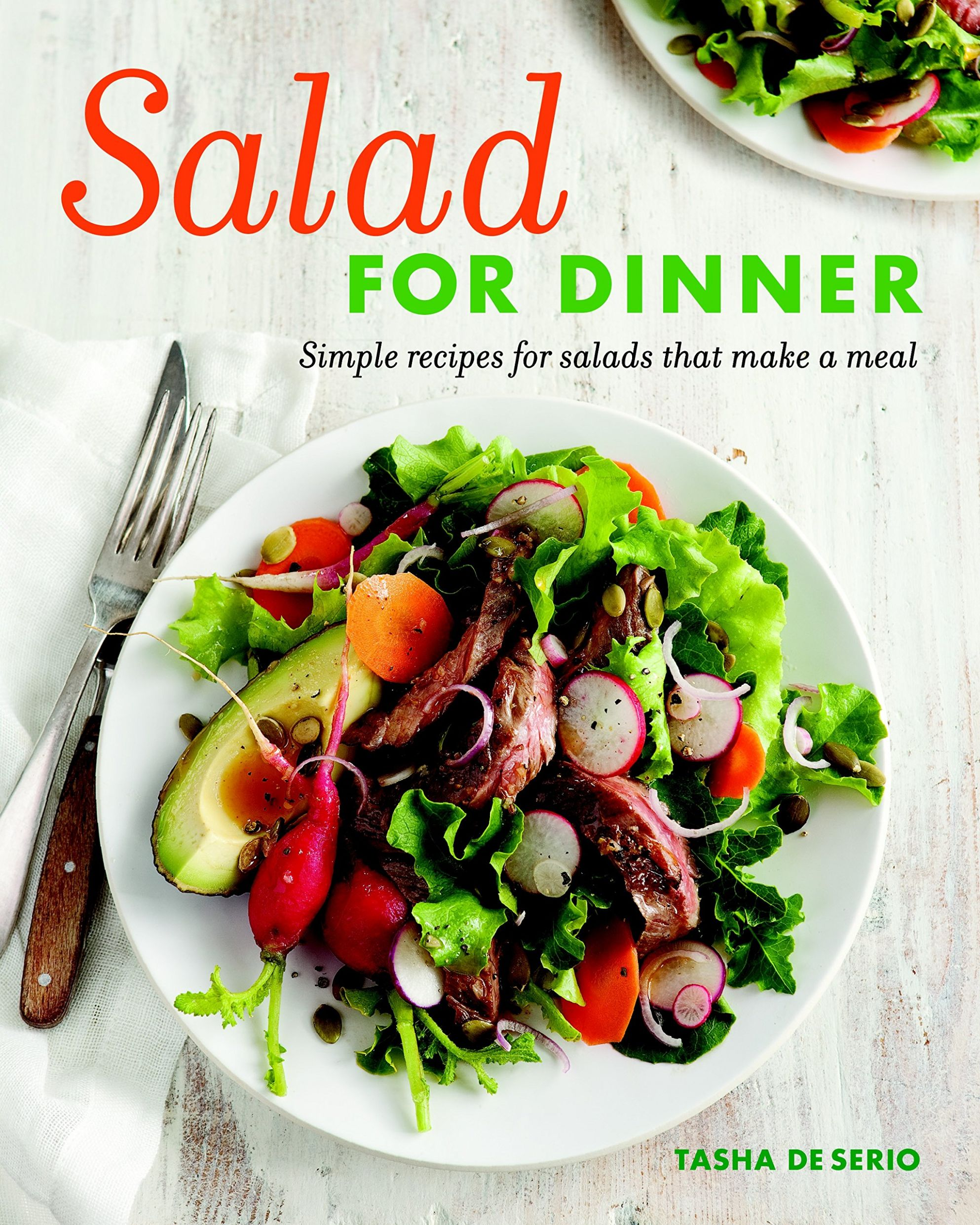 Salad for Dinner: Simple Recipes for Salads That Make a Meal ...
