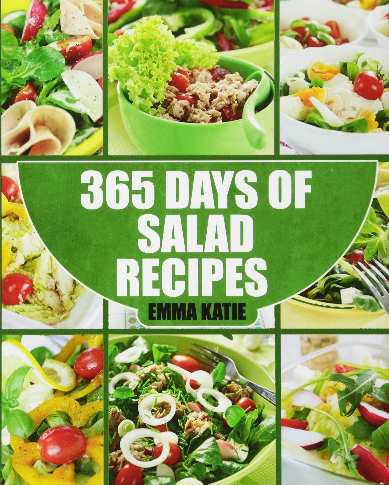 Salads: 8 Days of Salad Recipes (Salads, Salads Recipes, Salads ..