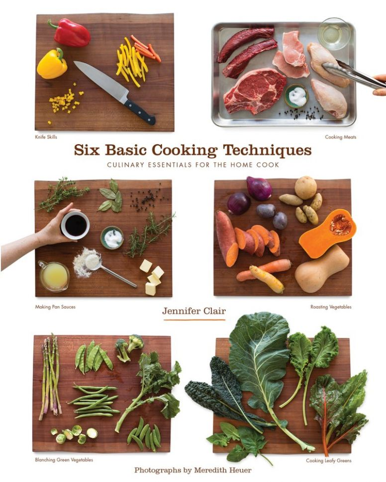 Six Basic Cooking Techniques: Culinary Essentials for the Home ...