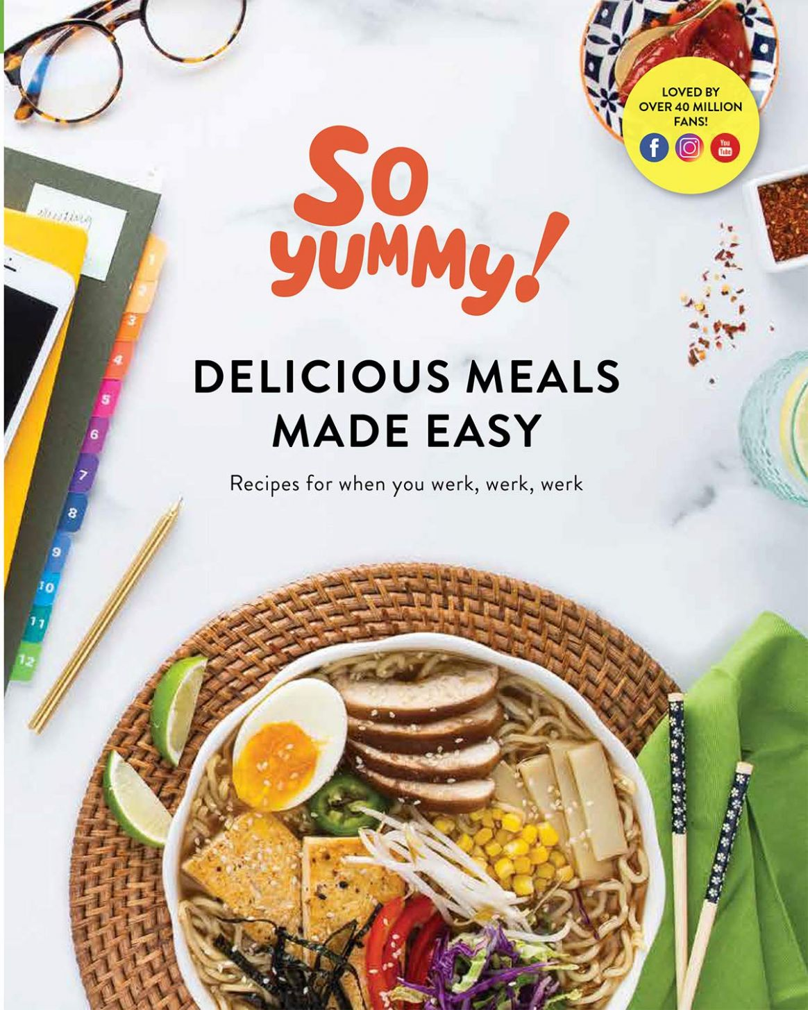 SO YUMMY DELICIOUS MEALS MADE EASY RECIPES FOR WHEN YOU WERK, WERK ...