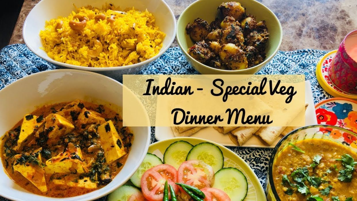 Special Indian Dinner Menu for Guest - Quick and Easy Vegetarian Indian  Dinner Ideas - Dinner Recipes Indian Vegetarian