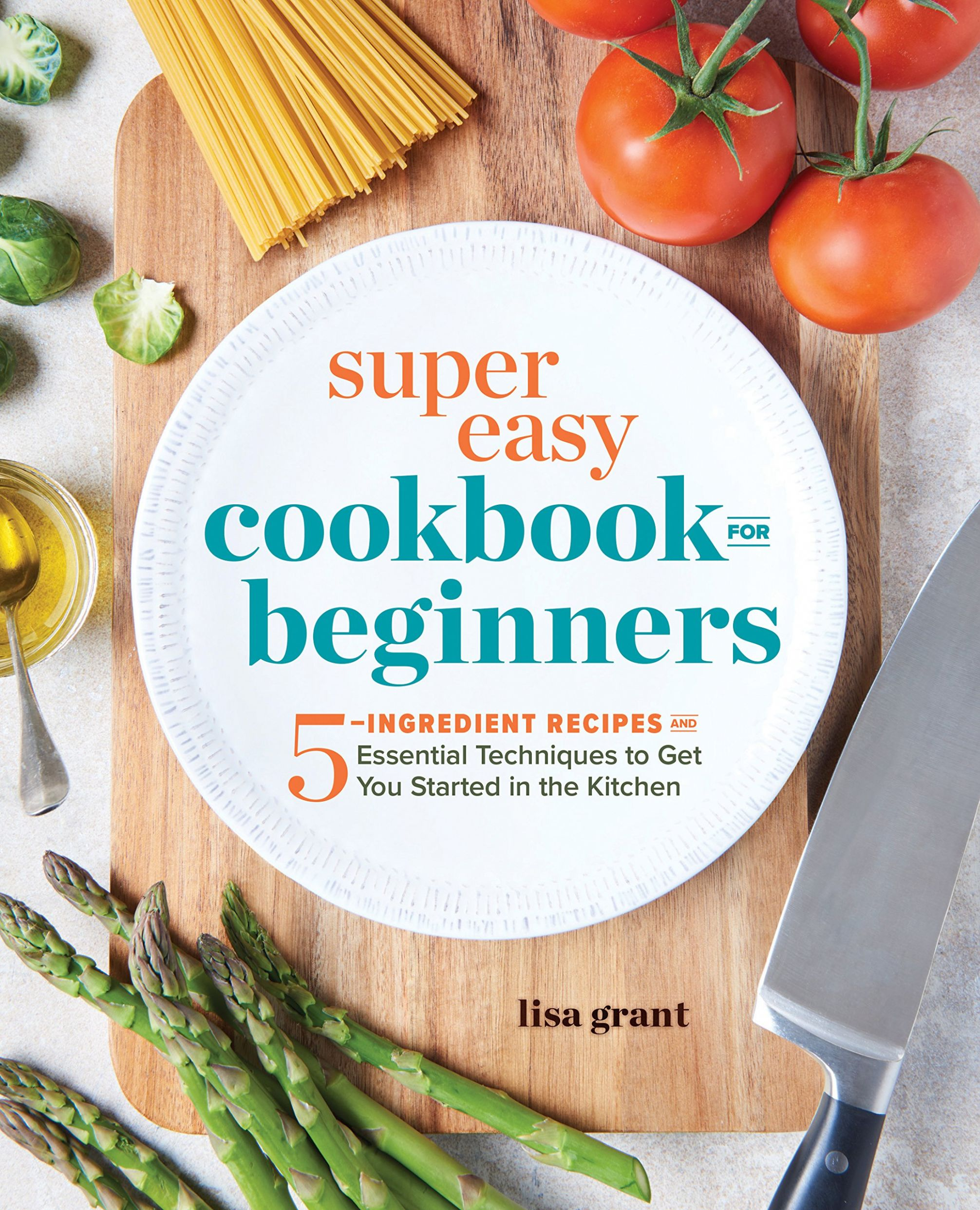 Super Easy Cookbook for Beginners: 12-Ingredient Recipes and ...
