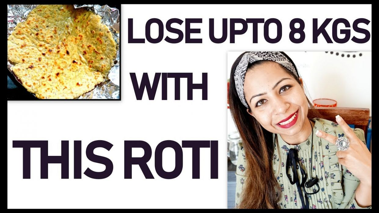 Super Weight Loss Roti Recipe to Lose 8Kg in 8 Days | Indian Weight Loss  Meal Plan/Diet Plan