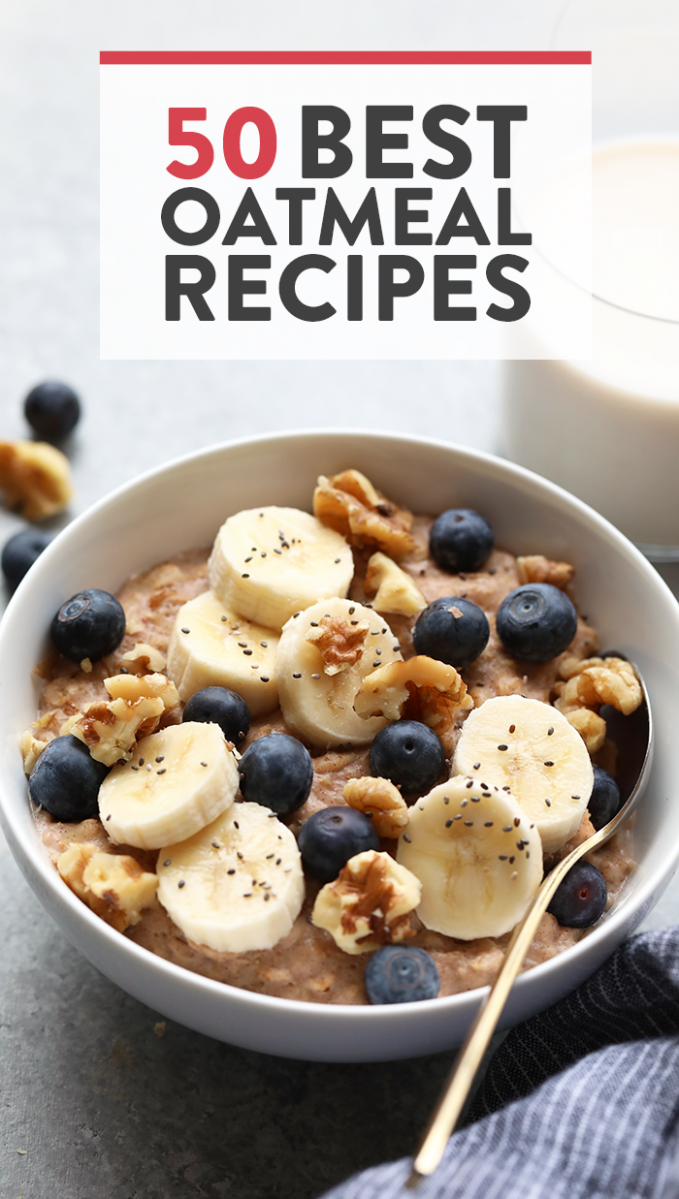 The 9 Best Oatmeal Recipes on the Planet - Fit Foodie Finds - Breakfast Recipes Using Oats