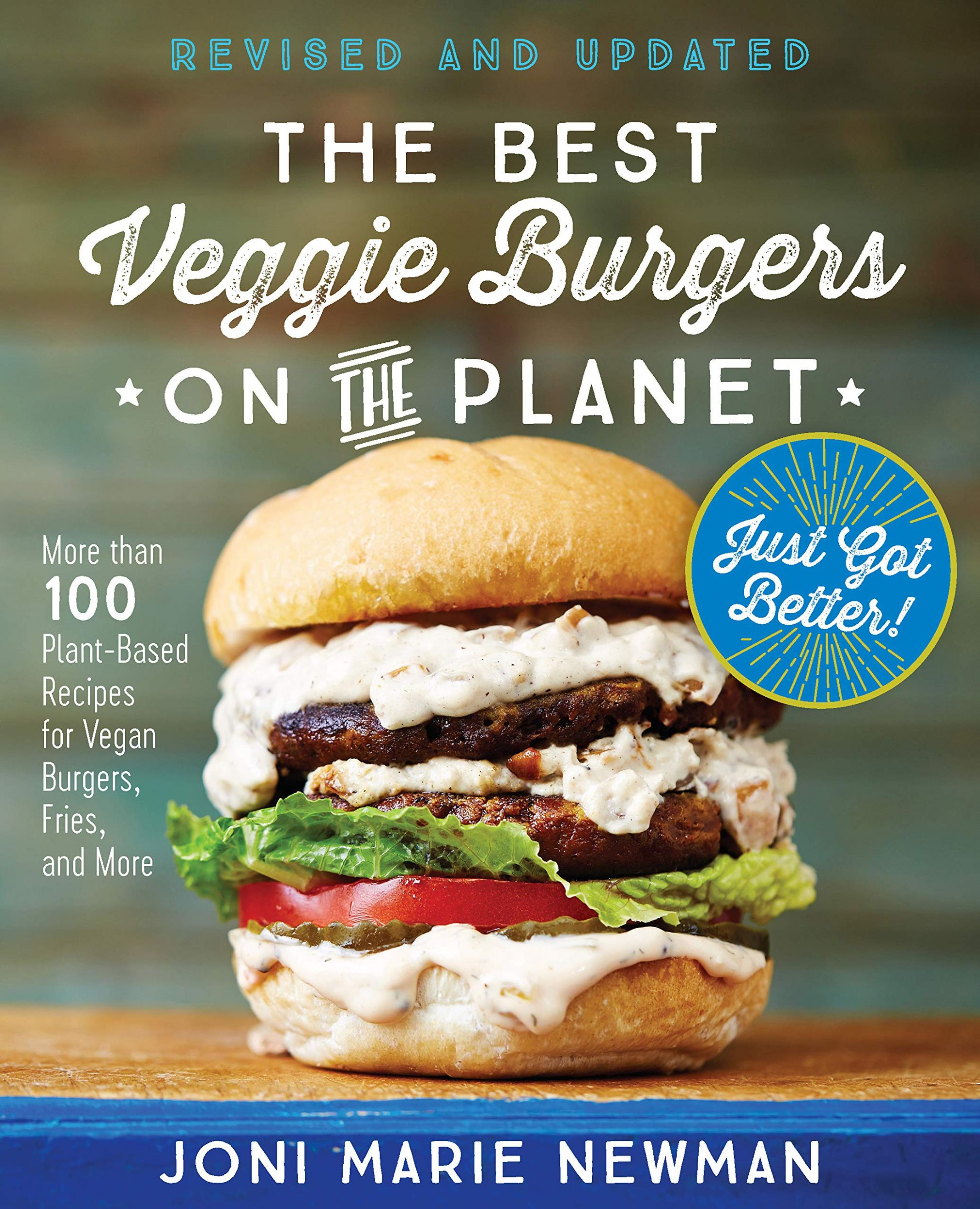 The Best Veggie Burgers on the Planet, revised and updated: More ..