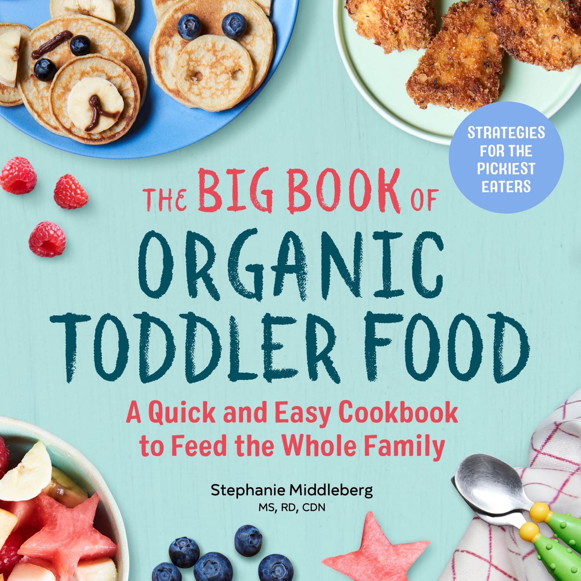 The Big Book of Organic Toddler Food: A Quick and Easy Cookbook to ..