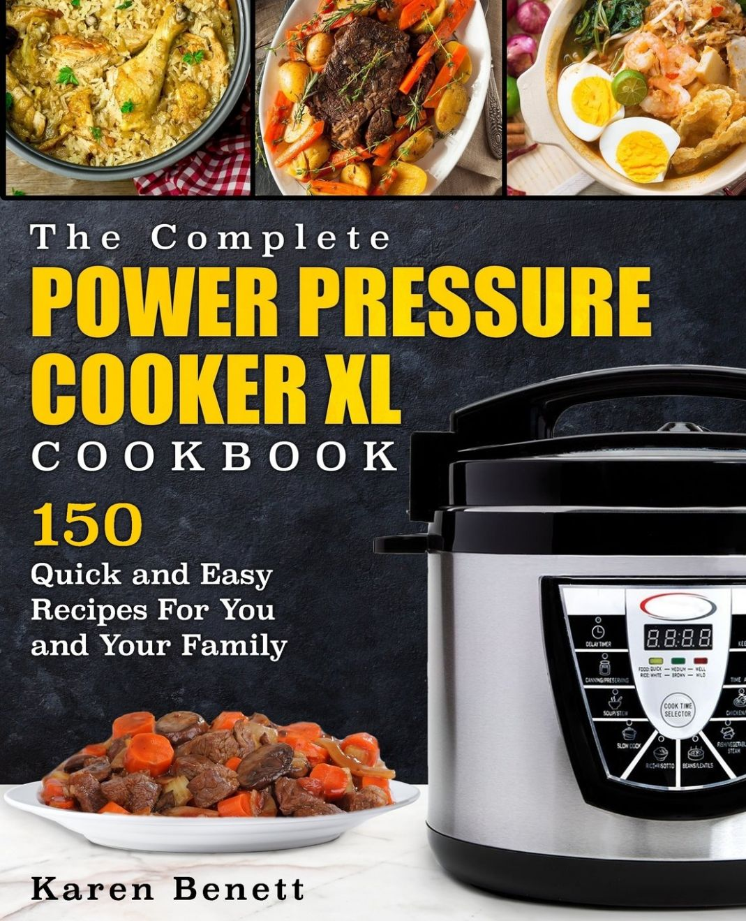 Complete Power Pressure Cooker XL Cookbook: 10 Quick and Easy ..
