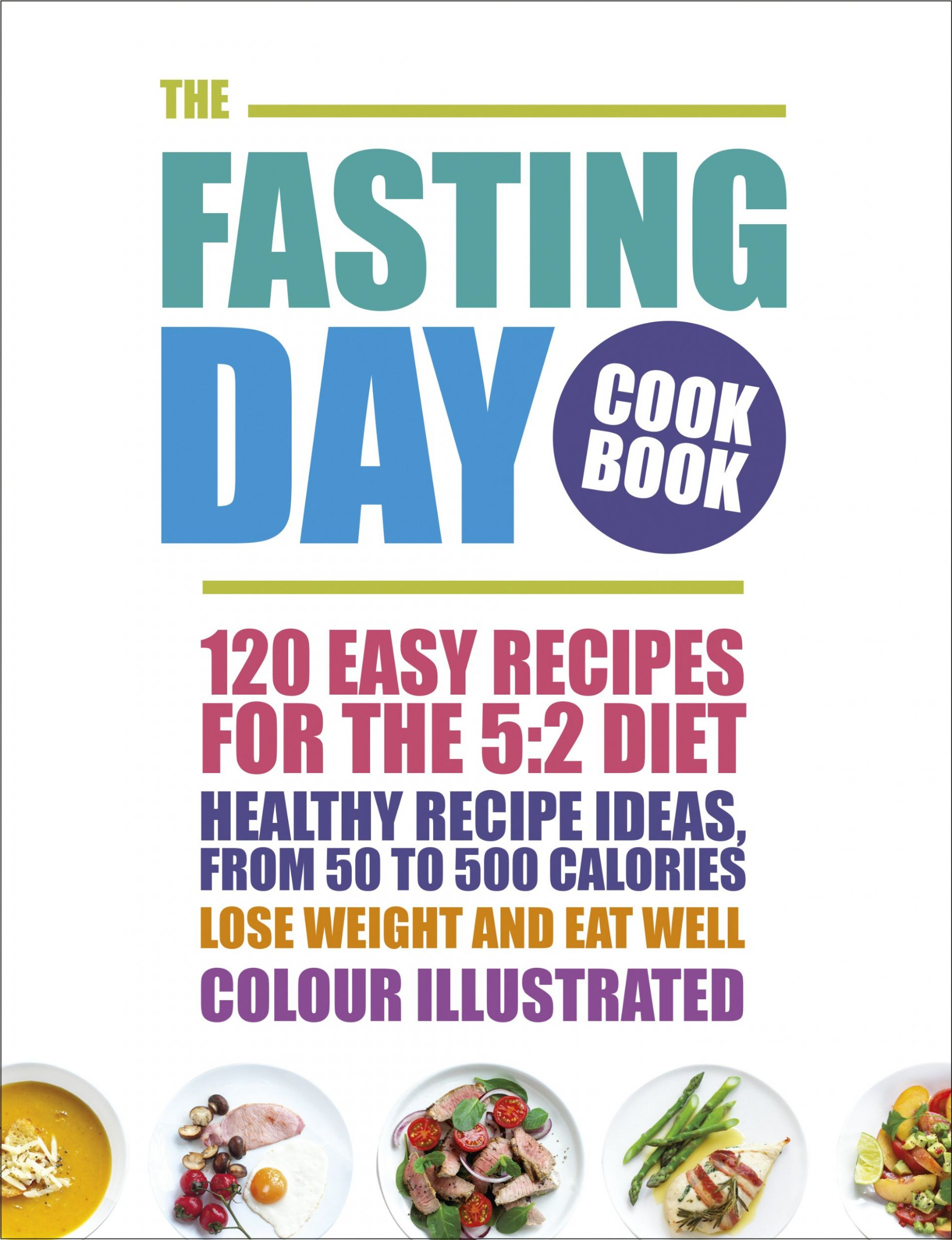 The Fasting Day Cookbook: 11 easy recipes for the 11:11 diet ...