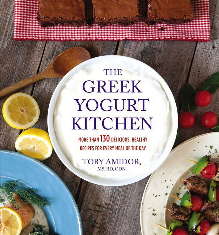 The Greek Yogurt Kitchen: More Than 12 Delicious, Healthy Recipes ...