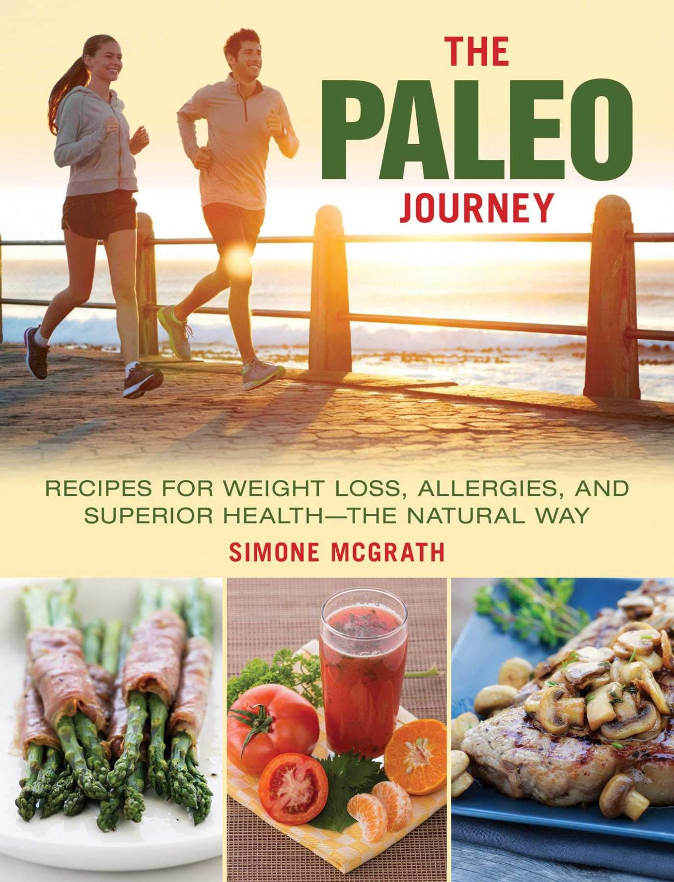 The Paleo Journey: Recipes for Weight Loss, Allergies, and ..