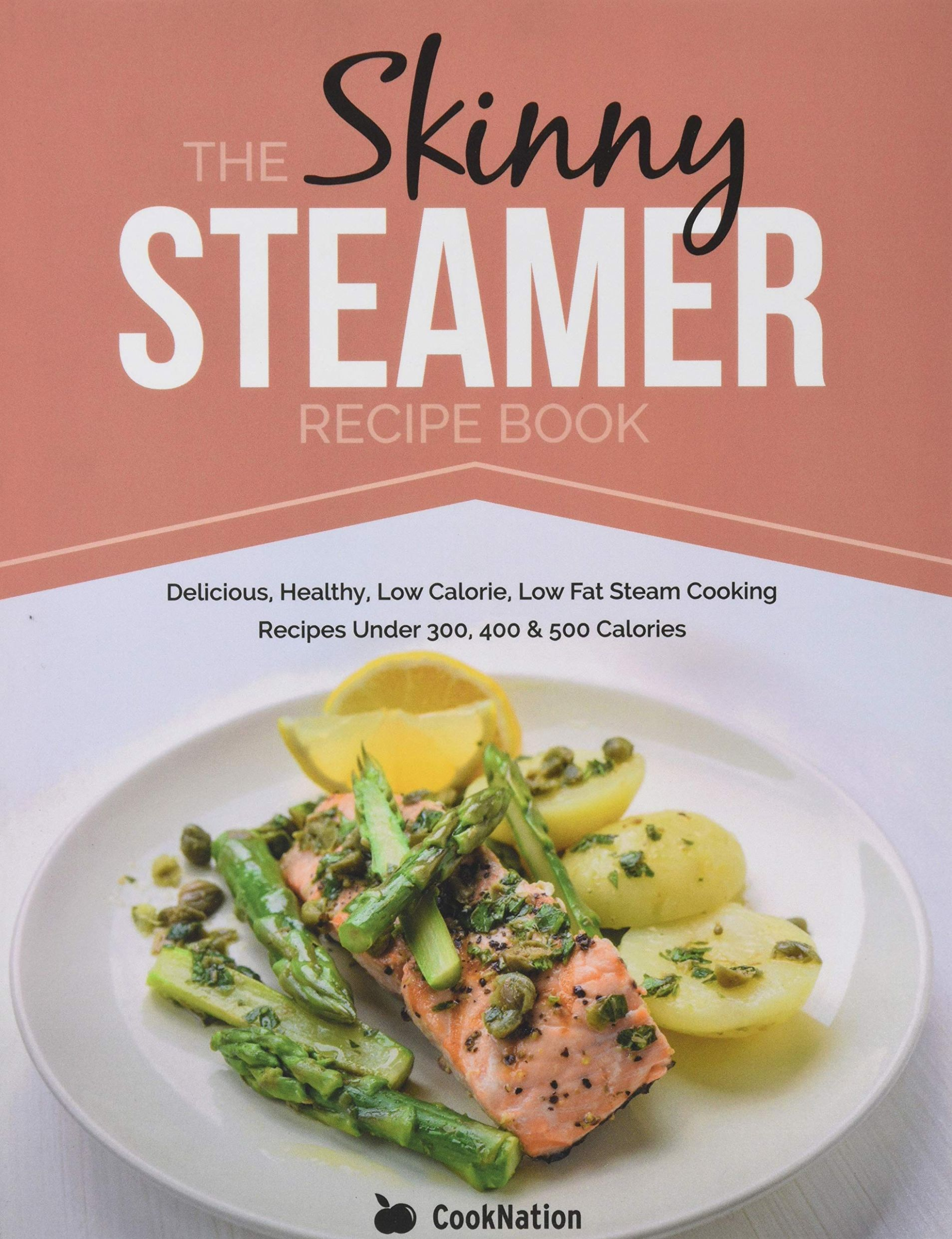 The Skinny Steamer Recipe Book: Delicious Healthy, Low Calorie ...